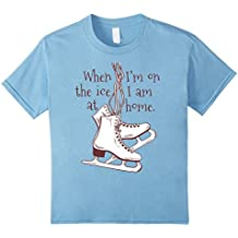 When I'm on The Ice I'm at Home - Funny Ice Skater T-Shirt