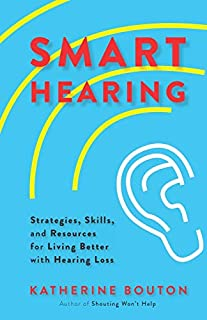 Book Cover: Smart Hearing: Strategies, Skills, and Resources for Living Better with Hearing Loss
