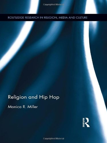 Religion and Hip Hop (Routledge Research in Religion, Media and Culture)