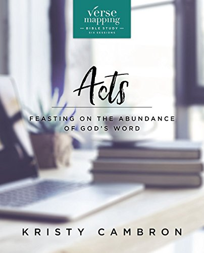 Verse Mapping Acts Video Study: Feasting on the Abundance of God's -