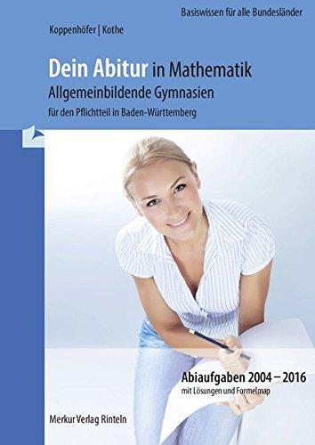 Dein Abitur in Mathematik: Allgemeinbildende Gymnasien