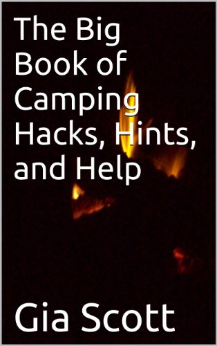 The Big Book of Camping Hacks, Hints, and Help by [Scott, Gia]