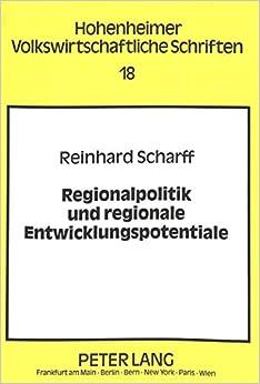 Regionalpolitik Und Regionale Entwicklungspotentiale: Eine Kritische Analyse (Hohenheimer Volkswirtschaftliche Schriften)