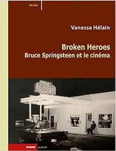 Broken Heroes - Bruce Springsteen et le cinéma (livre) 41Hj6qmaJKL._SX380_BO1,204,203,200_