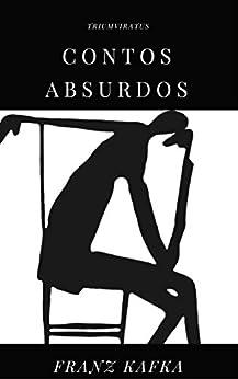 Contos Absurdos (Mestres da Literatura de Terror, Horror e Fantasia Livro 16) por [Kafka, Franz]