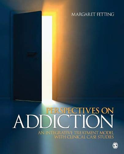 Perspectives on Addiction: An Integrative Treatment Model with Clinical Case Studies