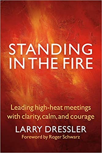 and Courage Standing in the Fire Calm Leading High-Heat Meetings with Clarity