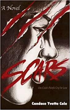 Book Scars (A Novel Based on a True Story) by Candace Yvette Cole (2002-07-01)