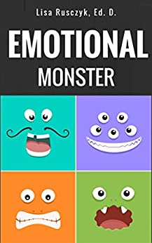 Emotional Monster: I Am An Emotional Monster (I love you...Bedtime stories children's books Book 8) by [Rusczyk, Lisa]