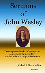 Sermons of John Wesley: The complete collection of 141 sermons indexed by number, title, and scriptural reference