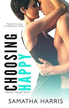 Choosing Happy (Madison Square Book 2) by [Harris, Samatha]