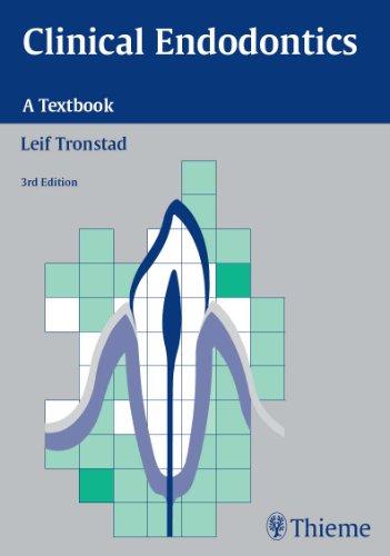 Clinical Endodontics A Textbook (3rd 2008) [Tronstad]