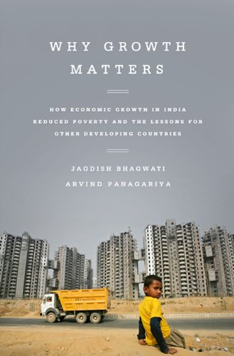 Why Growth Matters: How Economic Growth in India Reduced Pov