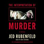 The Interpretation of Murder: A Novel | Jed Rubenfeld