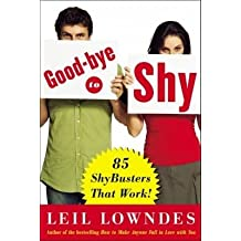 Goodbye to Shy( 85 Shybusters That Work!)[GOODBYE TO SHY][Paperback]