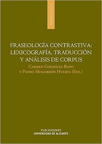 Fraseología contrastiva: lexicografía, traducción y análisis de corpus (Spanish) Paperback – December 29, 2011