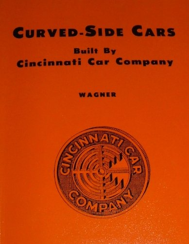 Curved-side cars, built by Cincinnati Car Company: Railway cars of distinctive lightweight design built in the 1920's becoming popularly  known as