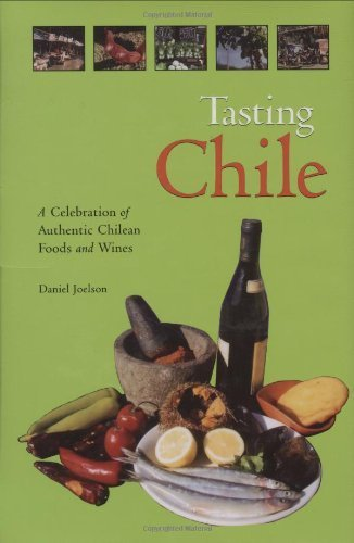 2004 Chile - Tasting Chile: A Celebration of Authentic Chilean Foods and Wines (Hippocrene Cookbook Library) by Daniel Joelson (2004) Hardcover