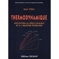 Thermodynamique: Application au génie chimique et à l'industrie pétrolière