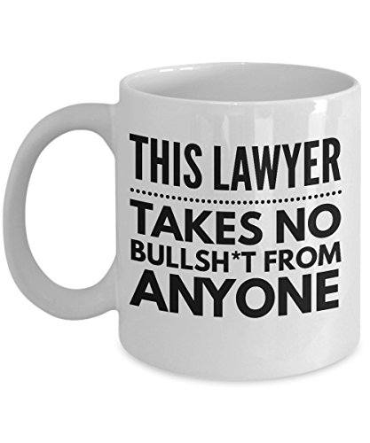Takes no Bullsht from Anyone Lawyer Mug - Cool Coffee Cup