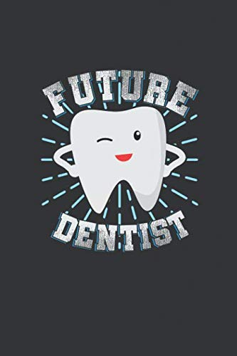Future Dentist: 100 Pages+ Lined Notebook or Journal For New Dentists