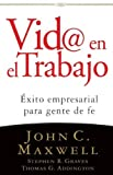 Vid@ en el Trabajo, John C. Maxwell and Stephen R. Graves, 0881139602