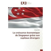 La croissance économique de Singapour grâce aux capitaux étrangers