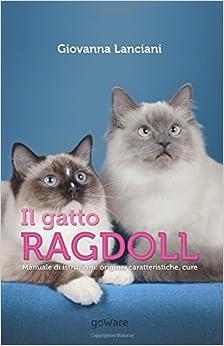 Book Il gatto Ragdoll. Manuale di istruzioni: origine, caratteristiche, cure (goProf - goWare)