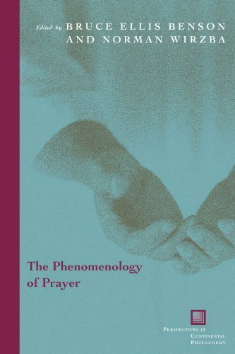 The Phenomenology of Prayer (Perspectives in Continental Philosophy)
