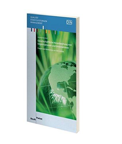 Gesellschaftliche Verantwortung von Organisationen und Unternehmen: Fragen und Antworten zur ISO 26000 (Beuth Pocket)
