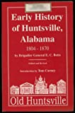 img - for Early history of Huntsville, Alabama 1804-1870 book / textbook / text book