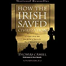 How the Irish Saved Civilization Audiobook by Thomas Cahill Narrated by Donal Donnelly