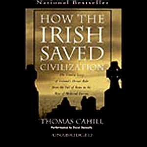 How the Irish Saved Civilization Audiobook