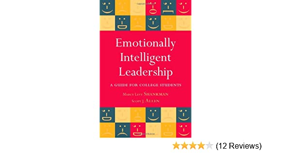 Emotionally Intelligent Leadership A Guide For College Students