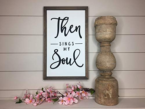 Then Sings My Soul Framed Wood Sign - Rustic Wall Art - Christian Inspired Decor