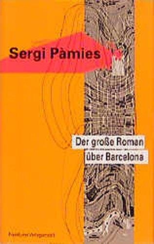 Der grosse Roman über Barcelona: Erzählungen