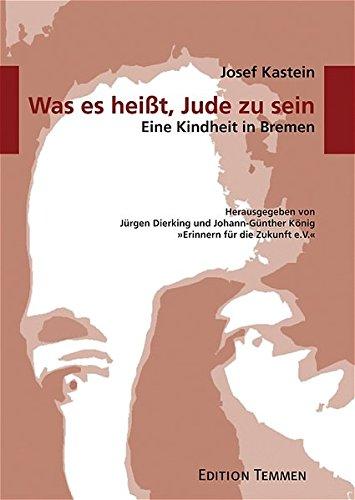 Was es heißt, Jude zu sein. Eine Kindheit in Bremen (Schriftenreihe Erinnern für die Zukunft)
