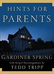 Hints for Parents:With Gospel Encouragements by Tedd Tripp