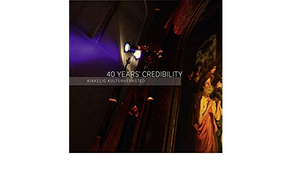 40 Years Credibility by Kirkelig Kulturverksted on Amazon Music - Amazon.com