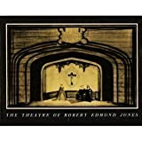 The Theatre of Robert Edmond Jones, , 0819560537