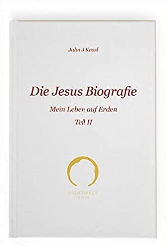 Die Jesus Biografie Mein Leben Auf Erden Teil Ii Amazon De