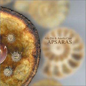 Apsaras by Alio Die & Amelia Cuni (2001-10-02)