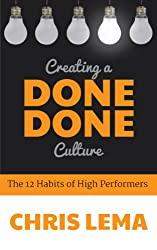 Creating a Done Done Culture: The 12 Habits of High Performers & What it Means for You as a Leader
