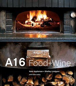Nate Appleman: A16 : Food + Wine (Hardcover); 2008 Edition