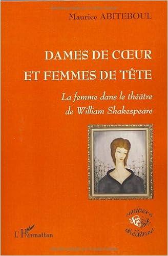 En ligne téléchargement Dames de coeur et femmes de tête : La femme dans le théâtre de William Shakespeare pdf