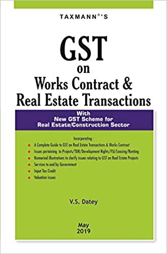 GST on Works Contract & Real Estate Transactions With New GST Scheme for Real Estate/Construction Sector