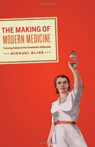 the-making-of-modern-medicine-turning-points-in-the-treatment-of-disease
