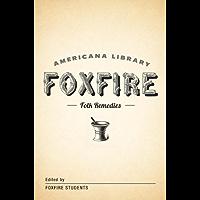 Mountain Folk Remedies: The Foxfire Americana Library (9)