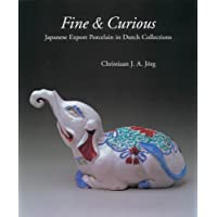Fine and Curious: Japanese Export Porcelain in Dutch Collections