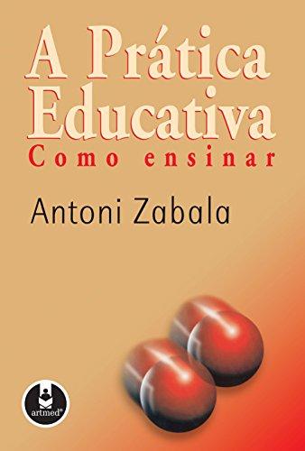 A Prática Educativa: Como Ensinar